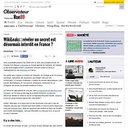 WikiLeaks : révéler un secret est désormais interdit en France ?