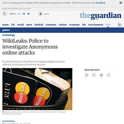 WikiLeaks: Police to investigate Anonymous online attacks | Technology