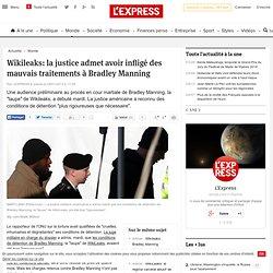 Wikileaks: la justice admet avoir infligé des mauvais traitements à Bradley Manning