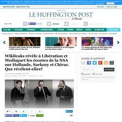 Wikileaks révèle à Libération et Mediapart les écoutes de la NSA sur Hollande, Sarkozy et Chirac. Que révèlent-elles?