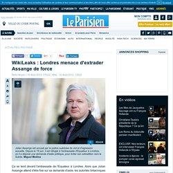 WikiLeaks : Londres menace d'extrader Assange de force