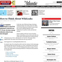How to Think About WikiLeaks - Alexis Madrigal - Technology