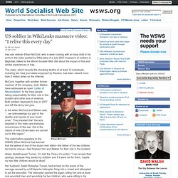 """US soldier in WikiLeaks massacre video: """"I relive this every day"""""""
