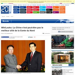 WikiLeaks: La Chine n'est peut-être pas le meilleur allié de la Corée du Nord