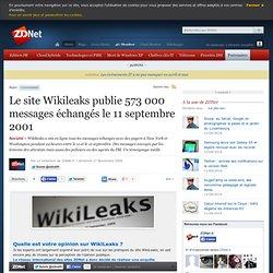Le site Wikileaks publie 573 000 messages échangés le 11 septemb