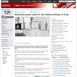 WikiLeaks posts video of 'US military killings' in Ir