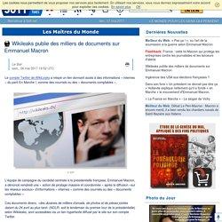 Wikileaks publie des milliers de documents sur Emmanuel Macron