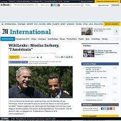 "WikiLeaks : Nicolas Sarkozy, ""l'Américain"""