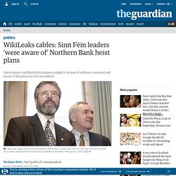 WikiLeaks cables: Sinn Féin leaders 'were aware of' Northern Bank heist plans | Politics