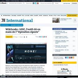 """WikiLeaks : LOIC, l'outil clé en main de l'""""Opération riposte"""""""