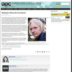 Wikileaks: Where Do You Stand? | Overseas Press Club of America
