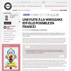 Une fuite à la WikiLeaks est-elle possible en France? » Article » OWNI, Digital Journalism
