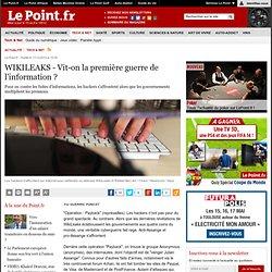 WIKILEAKS - Vit-on la première guerre de l'information ?, actualité Tech & Net : Le Point