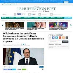Wikileaks sur les présidents français espionnés: Hollande convoque un Conseil de défense en urgence