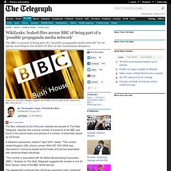 WikiLeaks: leaked files accuse BBC of being part of a 'possible propaganda media network'