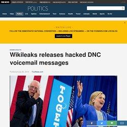 Wikileaks releases hacked DNC voicemail messages