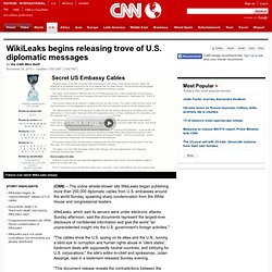 WikiLeaks begins releasing trove of U.S. diplomatic messages