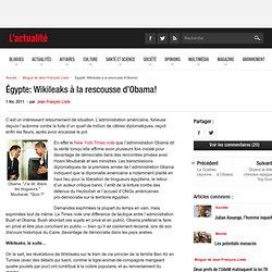 Médias - Égypte: Wikileaks à la rescousse d'Obama!
