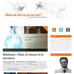 Wikileaks : l'État, le réseau et le territoire