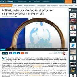 Wikileaks revient sur Weeping Angel, qui permet d'espionner avec des Smart TV Samsung