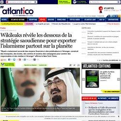 Wikileaks révèle les dessous de la stratégie saoudienne pour exporter l'islamisme partout sur la planète