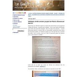 Wikileaks révèle certains projets terrifiants d'Emmanuel Macron