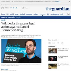 WikiLeaks threatens legal action against Daniel Domscheit-Berg | Media
