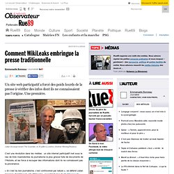 Comment WikiLeaks embringue la presse traditionnelle