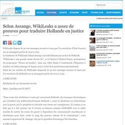 Selon Assange, WikiLeaks a assez de preuves pour traduire Hollande en justice - AWD News