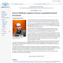 Former Wikileaks employee destroys unpublished leaked documents