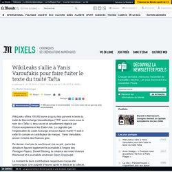 WikiLeaks s'allie à Yanis Varoufakis pour faire fuiter le texte du traité Tafta