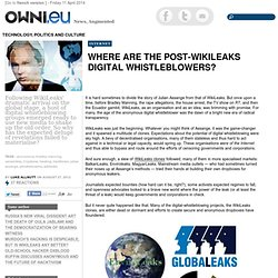 Where Are The Post-WikiLeaks Digital Whistleblowers?