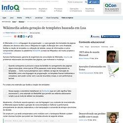 Wikimedia adota geração de templates baseada em Lua