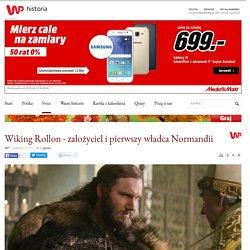 Wiking Rollon - założyciel i pierwszy władca Normandii