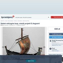 Statek wikingów brąz, miedź projekt E.Aagaard Płock