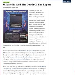 Wikipedia And The Death Of The Expert
