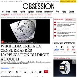 Wikipedia crie à la censure après l'application du droit à l'oubli - 7 août 2014