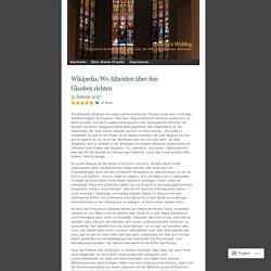 Wikipedia. Wo Atheisten über den Glauben richten