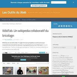 WikiFab. Un wikipedia collaboratif du bricolage - Les Outils du Web