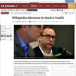 Wikipédia dénonce le droit à l'oubli