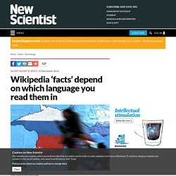 Wikipedia 'facts' depend on which language you read them in