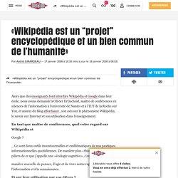 """(5) «Wikipédia est un """"projet"""" encyclopédique et un bien commun de l'humanité»"""