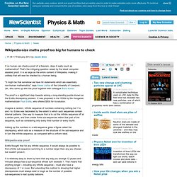 Wikipedia-size maths proof too big for humans to check - physics-math - 17 February 2014