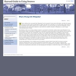 What's Wrong with Wikipedia? § Harvard Guide to Using Sources