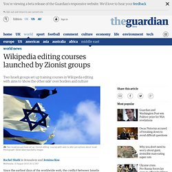 Wikipedia editing courses launched by Zionist groups