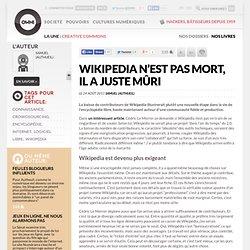 Wikipedia n'est pas mort, il a juste mûri