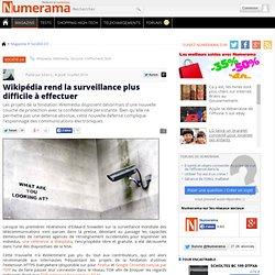 Wikipédia rend la surveillance plus difficile à effectuer