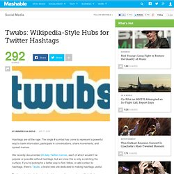 Twubs: Wikipedia-Style Hubs for Twitter Hashtags