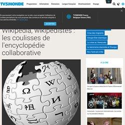 Wikipédia, wikipédistes : les coulisses de l'encyclopédie collaborative