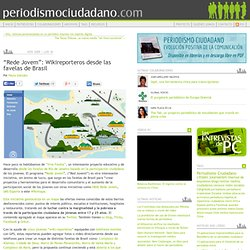 """Rede Jovem"": Wikireporteros desde las favelas de Brasil"